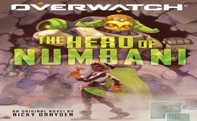 Join Your Favorite Overwatch Heroes in the First-Ever Young Adult Novel, The Hero of Numbani – Available Now! 2020 - Gogagah